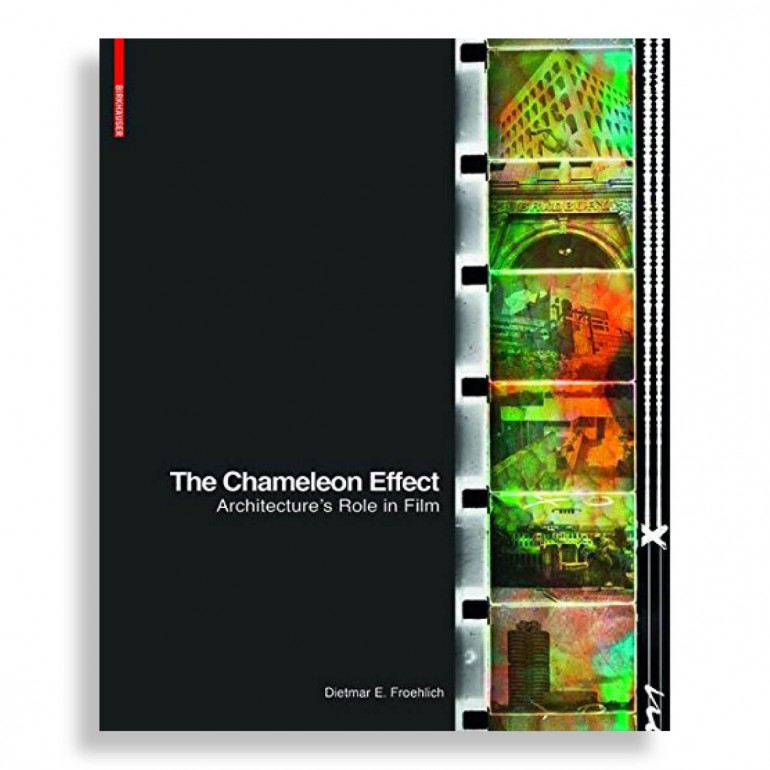 The Chameleon Effect. Architecture's Role in Film
