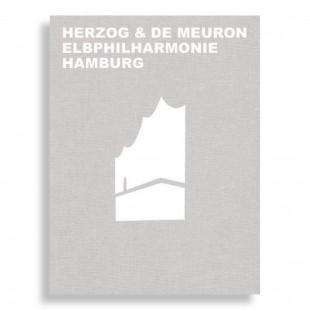 Herzog & de Meuron. Elbphilharmonie Hamburg