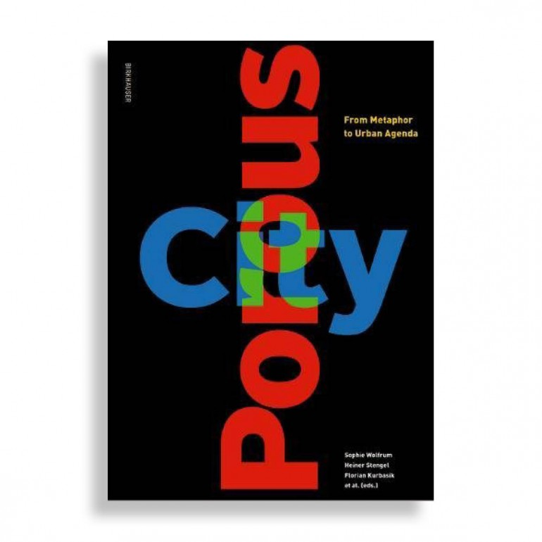 Porous City. From Metaphor to Urban Agenda