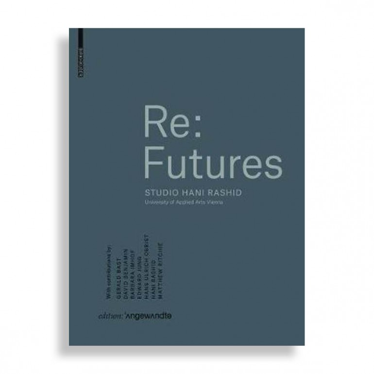 Re: Futures. Studio Hani Rashid