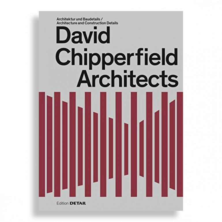 David Chipperfield Architects. Architecture and Construction Details