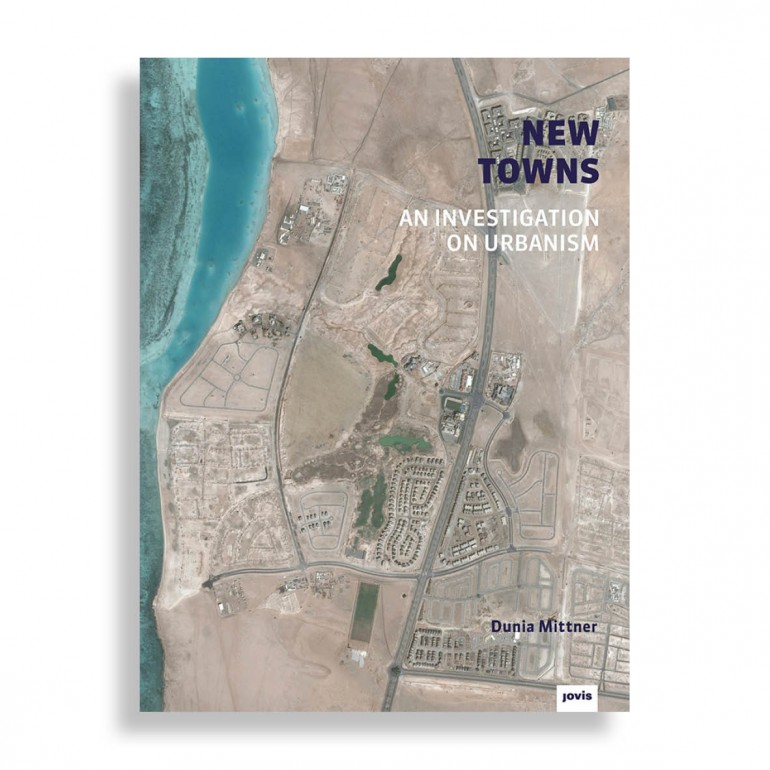 New Towns. An Investigation on Urbanism