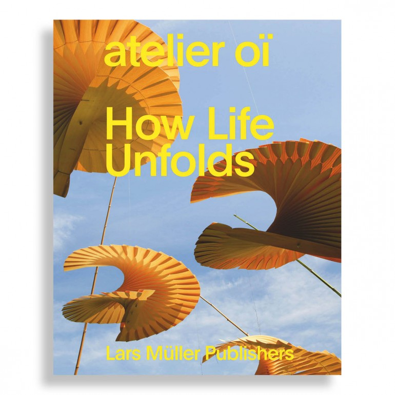 Atelier OÏ. How Life Unfolds