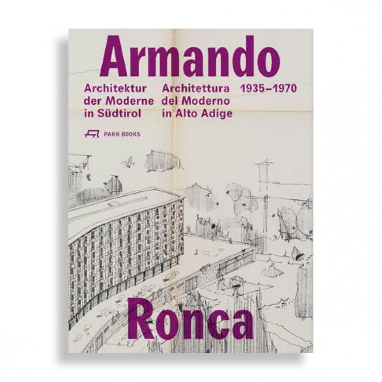Armando Ronca. Architettura del Moderno in Alto Adige. 1935-1970