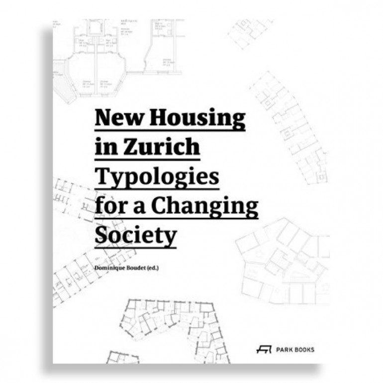 New Housing in Zurich. Typologies for a Changing Society