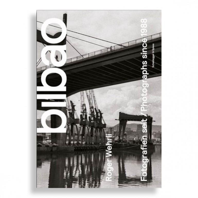 Bilbao. Photographs since 1988