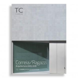 TC Cuadernos #133. Correia / Ragazzi. Arquitectura 2005-2018
