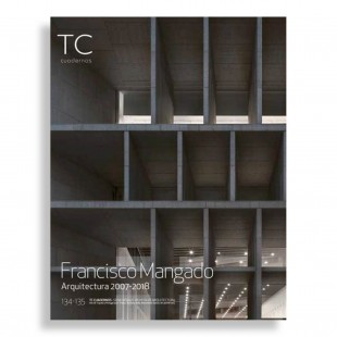 TC Cuadernos #134-135. Francisco Mangado. Arquitectura 2007-2018