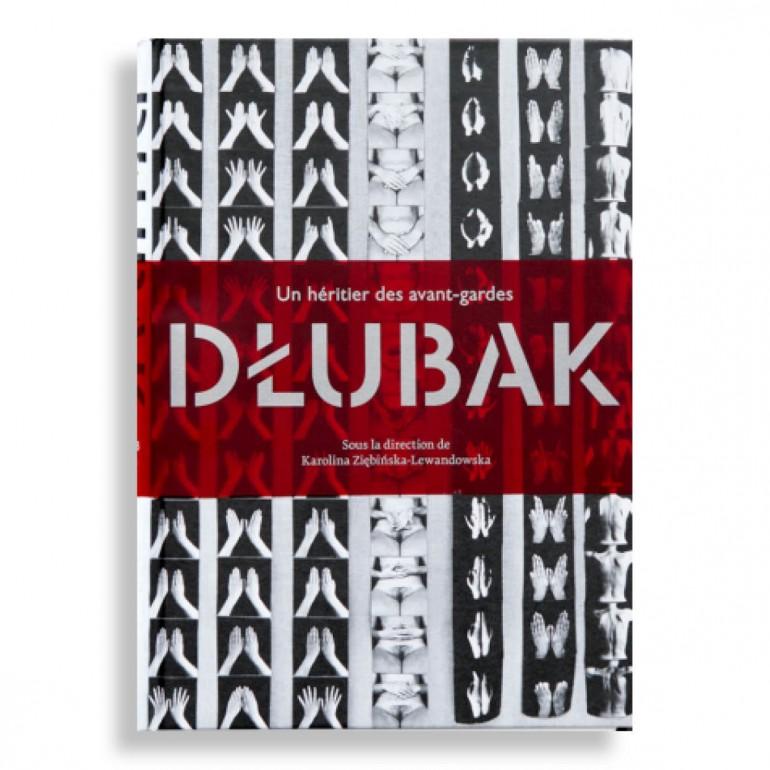 Dlubak. Un Héritier des Avant-Gardes