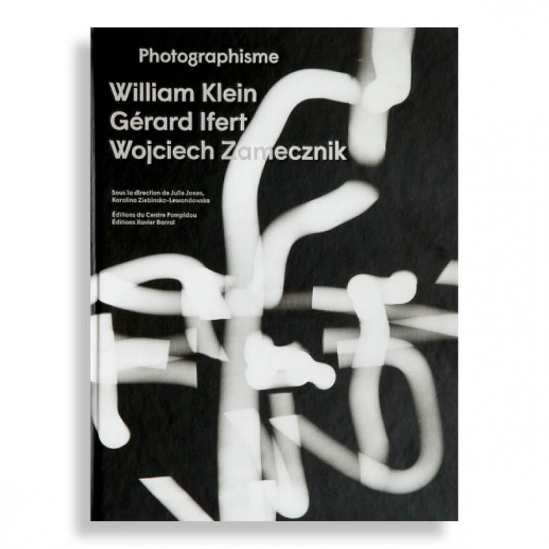 Photographisme. William Klein, Gérard Ifert, Wojciech Zamecznik