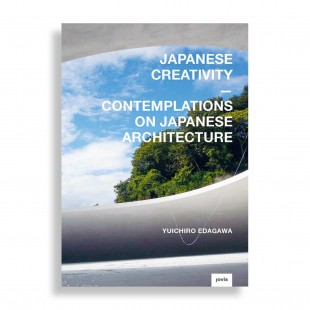 Japanese Creativity. Contemplations on Japanese Architecture