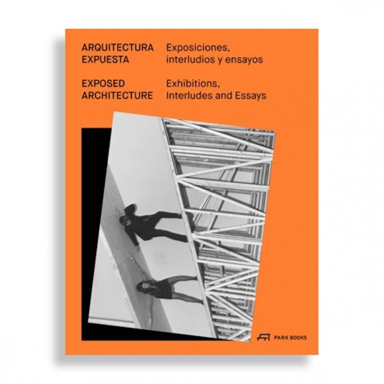 Arquitectura Expuesta. Exposiciones, Interludios y Ensayos