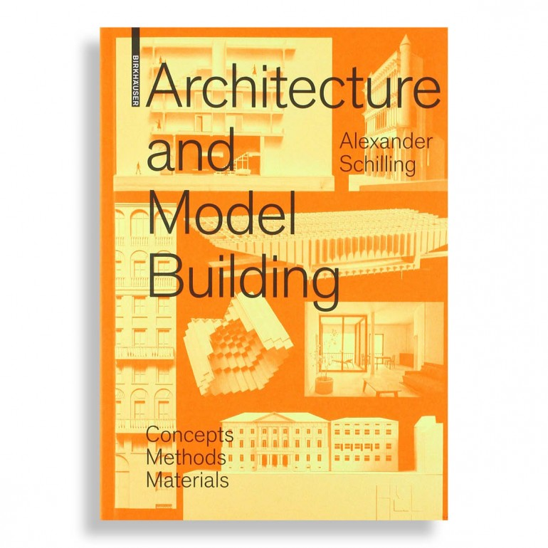 Architecture and Model Building. Concepts, Methods, Materials