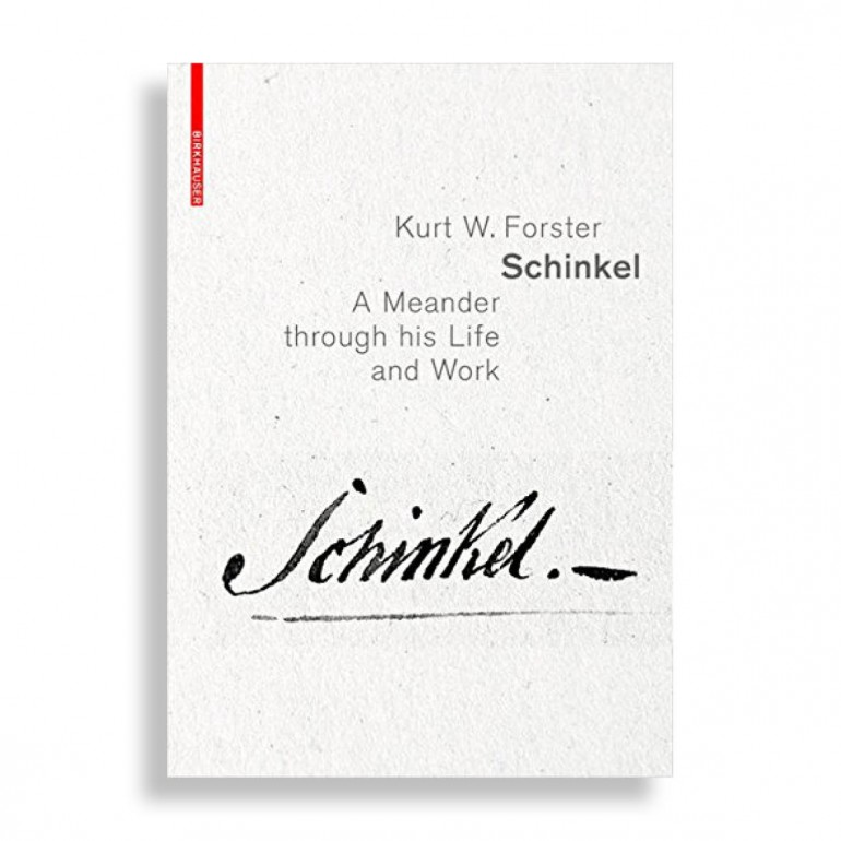 Schinkel. A Meander Through his Life and Work