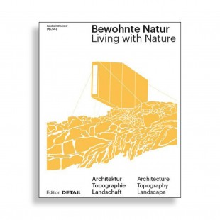 Living with Nature. Architecture, Topography, Landscape