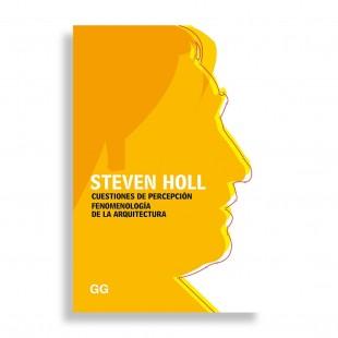 Steven Holl. Cuestiones de Percepción. Fenomenología de la Arquitectura