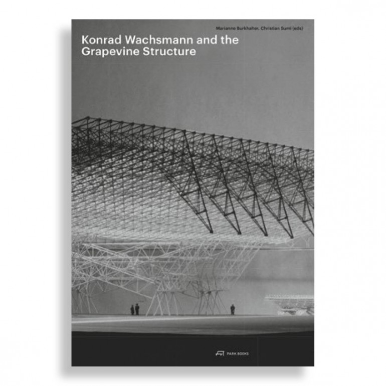Konrad Wachsmann. And the Grapevine Structure