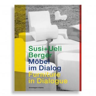 Susi + Ueli Berger. Furniture in Dialogue