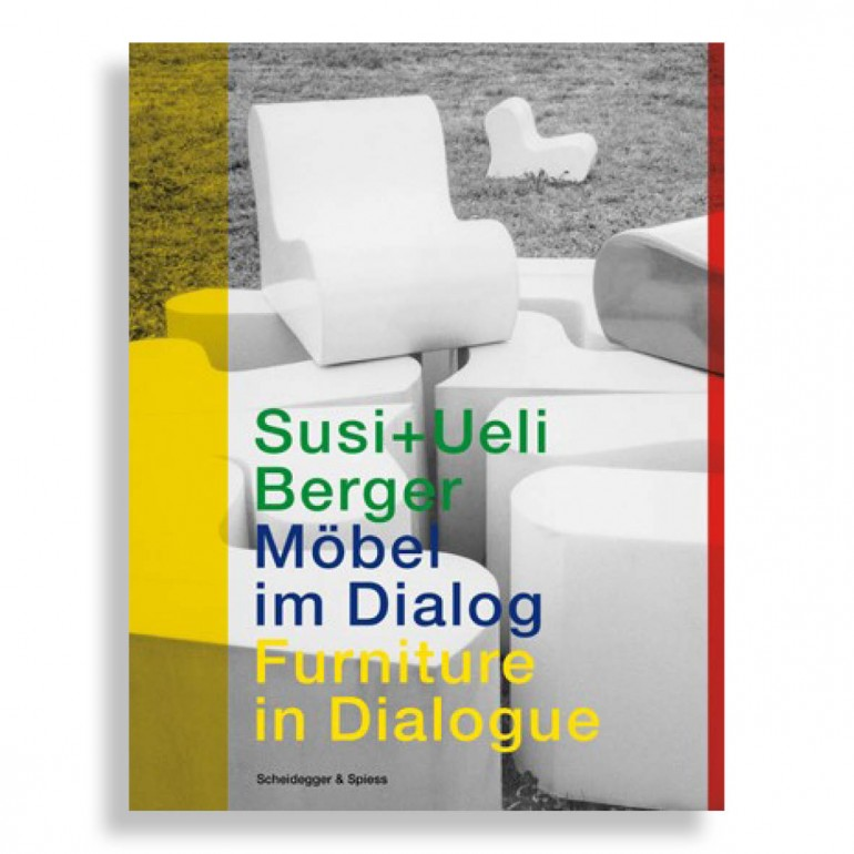 Susi + Ueli Berger. Furniture in Dialogue