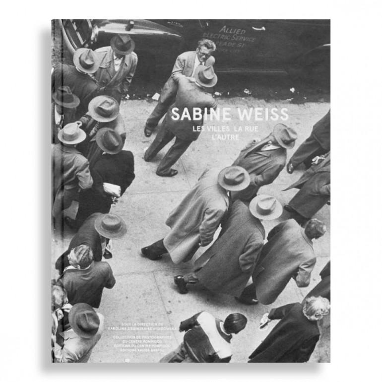 Les Villes la Rue l'autre. Sabine Weiss