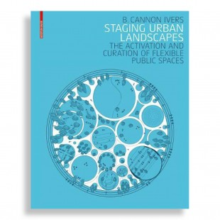 Staging Urban Landscapes. The Activation and Curation of Flexible Public Spaces