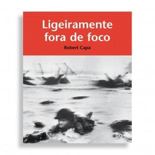 Ligeiramente Fora de Foco. Robert Capa