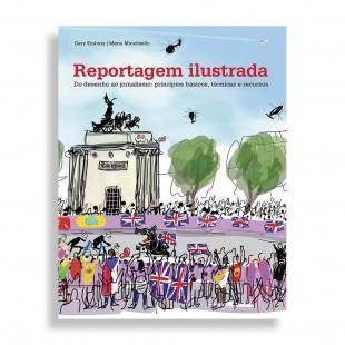 Reportagem Ilustrada. Do Desenho ao Jornalismo: Princípios Básicos, Técnicas e Recursos