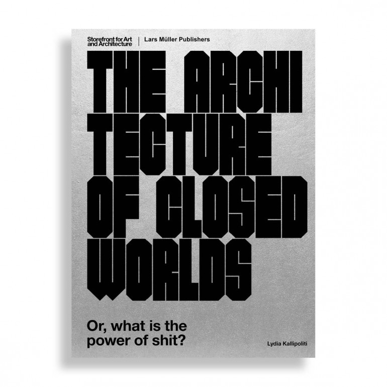 The Architecture of Closed Worlds. Or, What is the Power of Shit?
