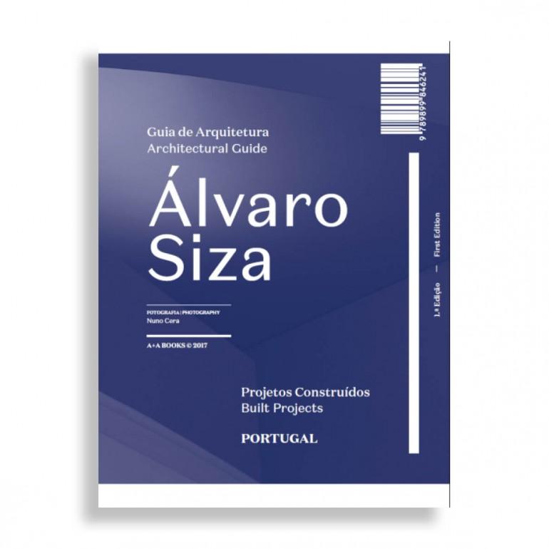 Guía de Arquitectura. Álvaro Siza. 3ª Edición. Revisada y Ampliada