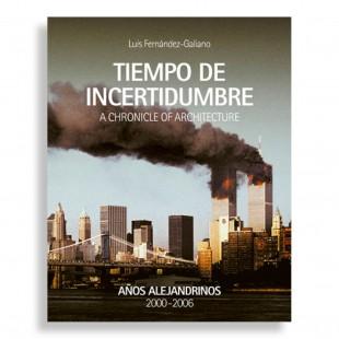 A Chronicle of Architecture. Años Alejandrinos. Tiempo de Incertidumbre. 2000-2006