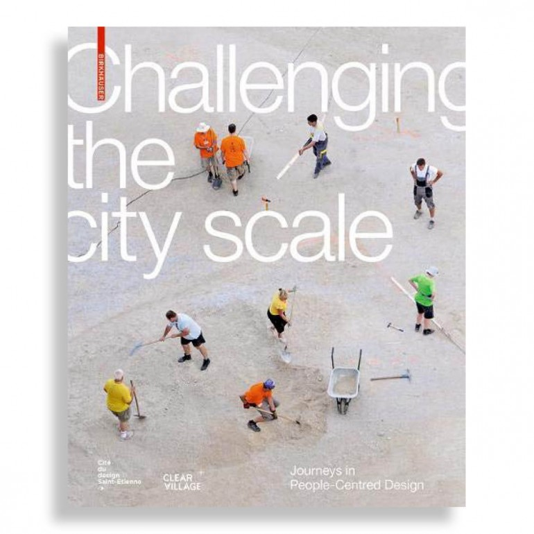 Challenging the City Scale. Journeys in People-Centred Design