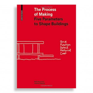 The Process of Making. Five Parameters to Shape Buildings