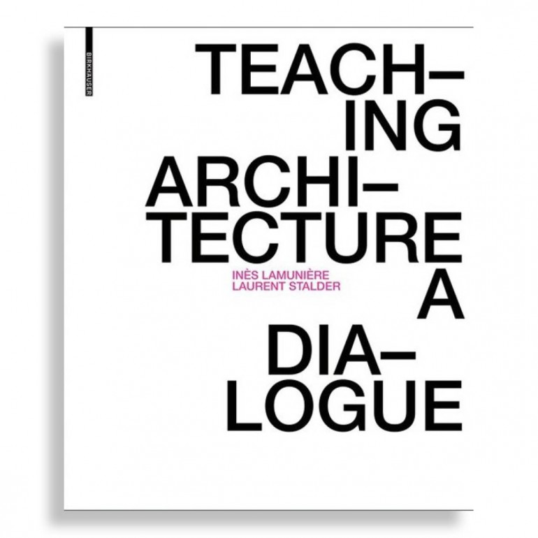 Teaching Architecture. A Dialogue