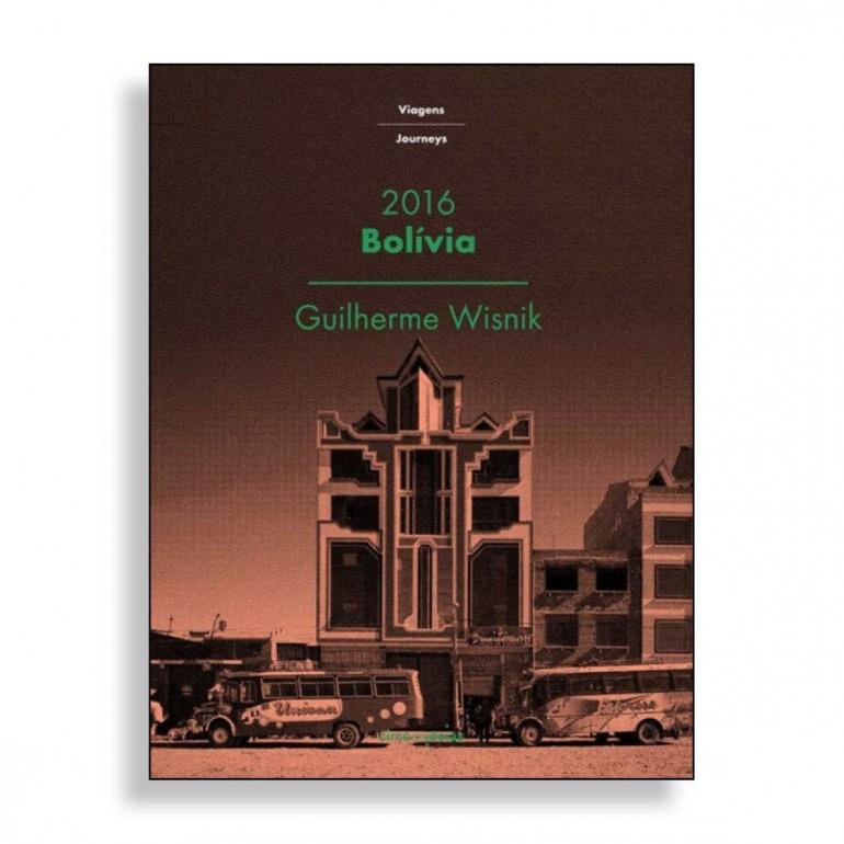 Bolivia 2016. Guilherme Wisnik