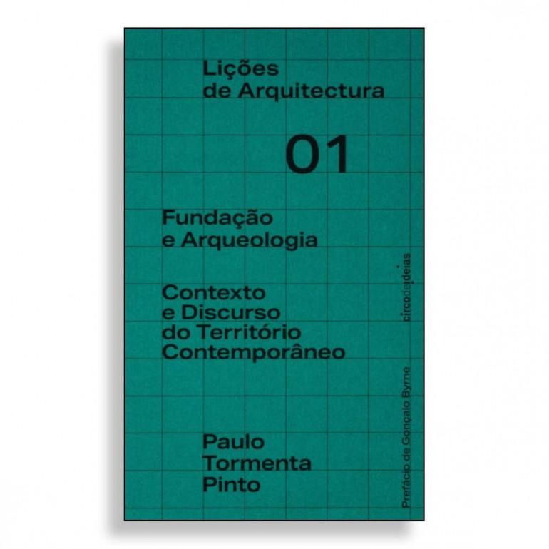 Lições de Arquitectura 01. Paulo Tormenta Pinto