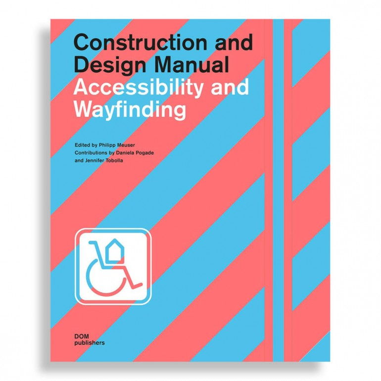Construction and Design Manual. Accessibility and Wayfinding