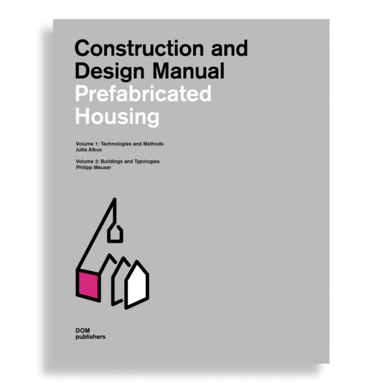 Construction and Design Manual. Prefabricated Housing