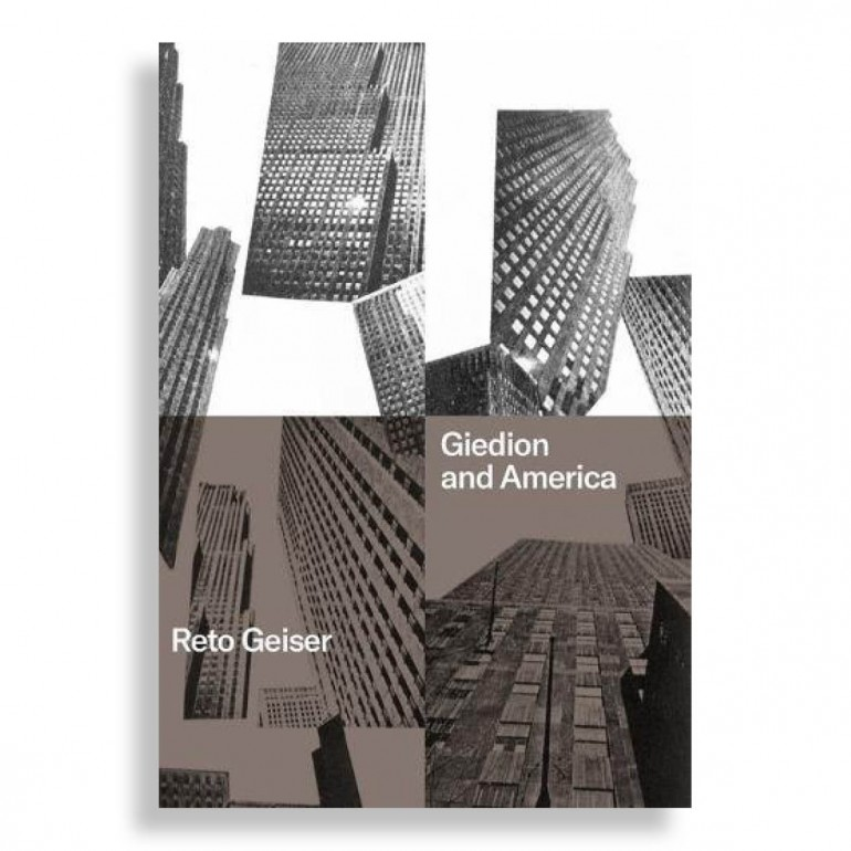 Giedion and America. Repositioning the History of Modern Architecture