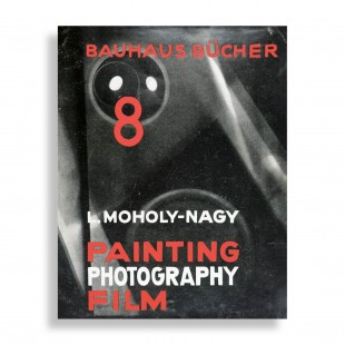 László Moholy-Nagy. Painting, Photography, Film. Bauhausbücher 8