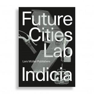Future Cities Laboratory. Indicia 02