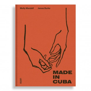 Made in Cuba. Stories of Resilience, Self-Reliance and Creativity