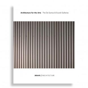 Architecture for The Arts. The de Santos & Sicardi Galleries