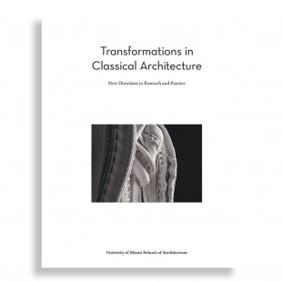 Transformations in Classical Architecture. New Directions in Research and Practice