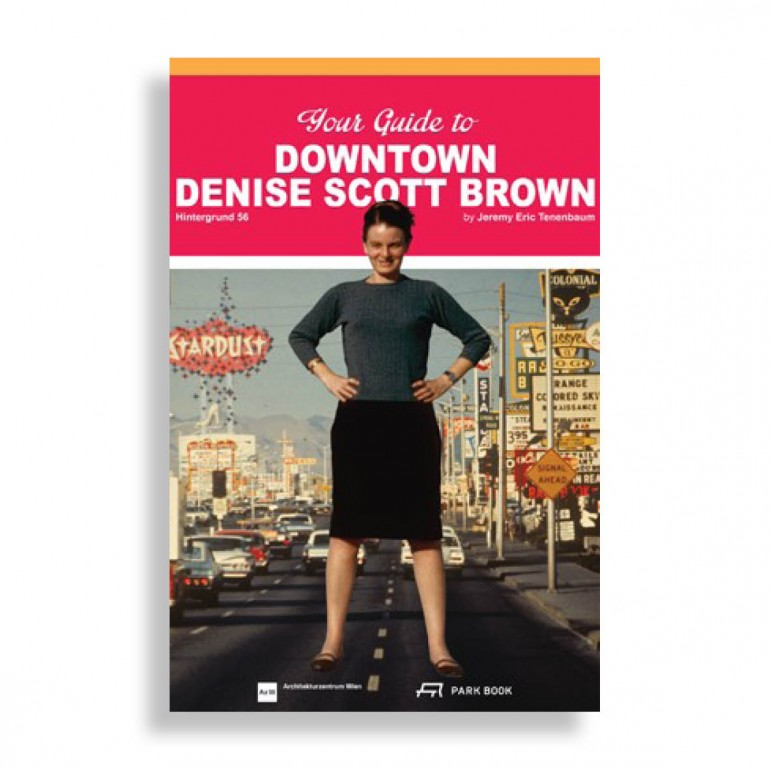 Your Guide to Downtown. Denise Scott Brown