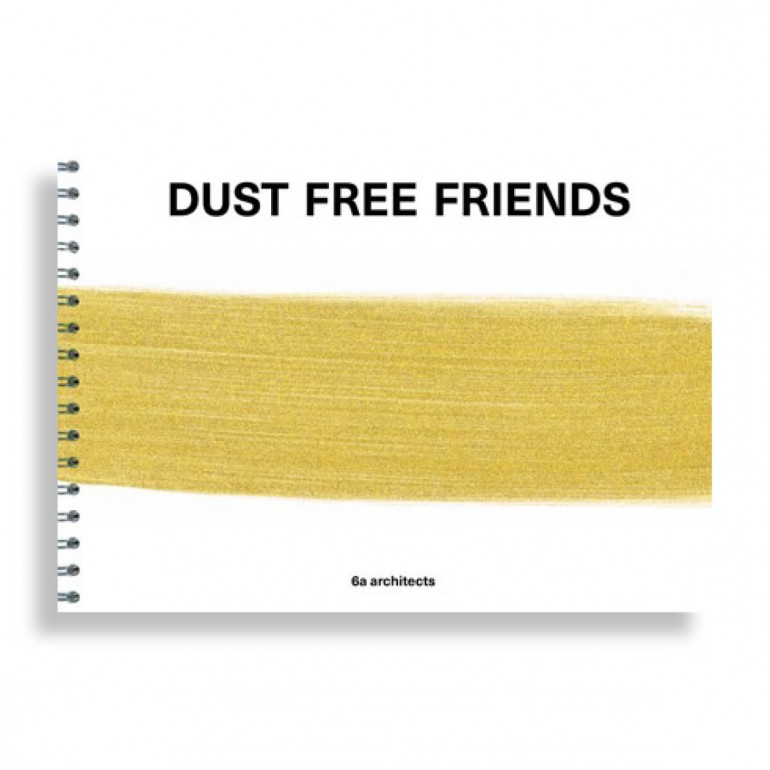 Dust Free Friends. 6a Architects