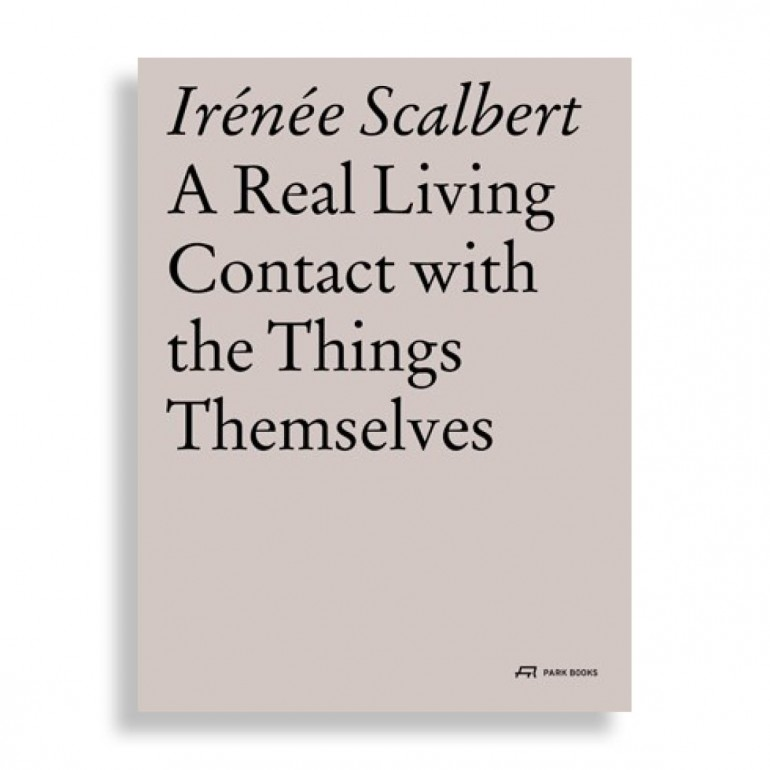 Irénée Scalbert. A Real Living Contact with the Things Themselves