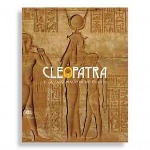 Cleopatra. Y la Fascinación de Egipto