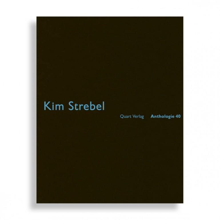 Anthologie #40. Kim Strebel