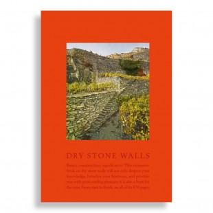 Dry Stone Walls. Basics, Construction, Significance