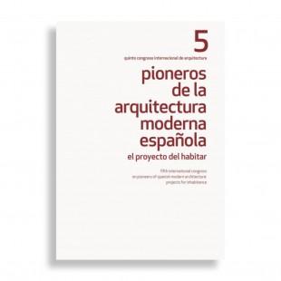 Pioneros de la Arquitectura Moderna # 5. El Proyecto del Habitar